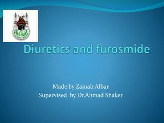 Diuretics and  furosmide