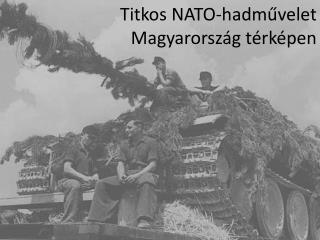 Titkos  NATO-hadművelet  Magyarország  térképen