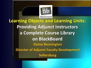Elaine Bennington Director of Adjunct Faculty Development Sellersburg