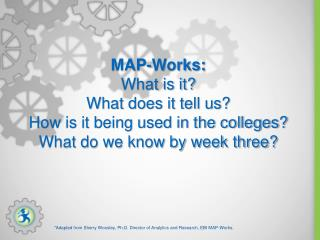 *Adapted from Sherry  Woosley , Ph.D. Director of Analytics and Research, EBI MAP-Works.