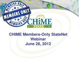 CHIME Members-Only StateNet Webinar June 28,  2012
