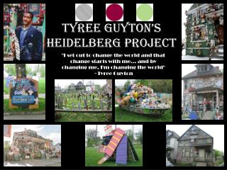 Tyree Guyton's  Heidelberg  Project