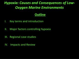 Hypoxia: Causes and Consequences of Low-Oxygen Marine Environments