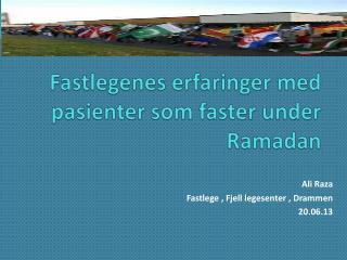 Fastlegenes erfaringer med pasienter som faster under Ramadan