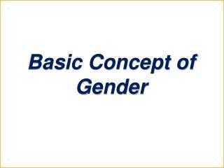 Basic Concept of Gender