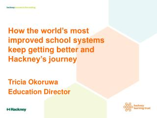 How the world's most improved school systems keep getting better and Hackney's journey