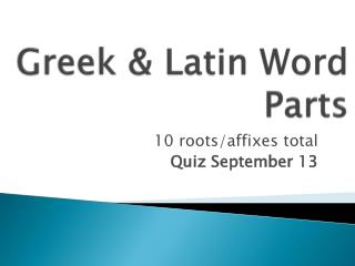 Greek & Latin Word Parts