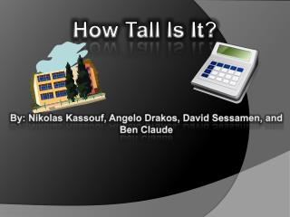 How Tall Is It?
