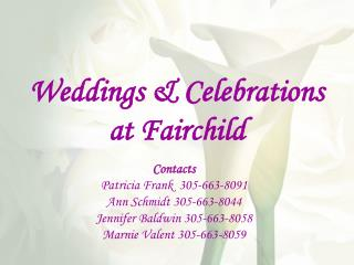 Weddings  Celebrations at Fairchild Contacts