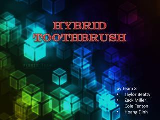 Hybrid Toothbrush