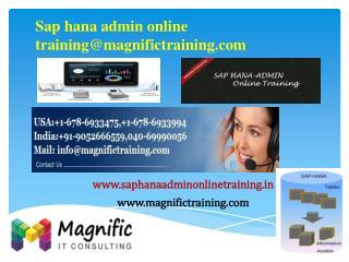 Sap hana admin online training@magnifictraining.com
