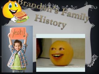 Brandon's Family History
