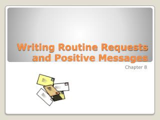 Writing Routine Requests and Positive Messages