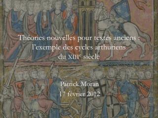 Théories nouvelles pour textes anciens : l'exemple des cycles arthuriens du  xiii e  siècle