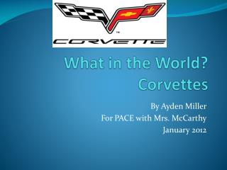 What in the World? Corvettes