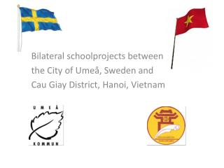 Bilateral  schoolprojects between the City  of  Umeå, Sweden and