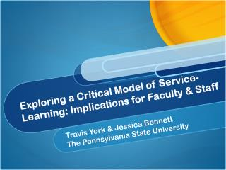 Exploring a Critical Model of Service-Learning: Implications for Faculty &  Staff