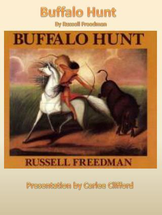 Buffalo Hunt     By Russell Freedman