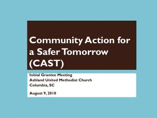 Community Action for a Safer Tomorrow  (CAST)