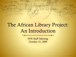 The African Library Project: An Introduction