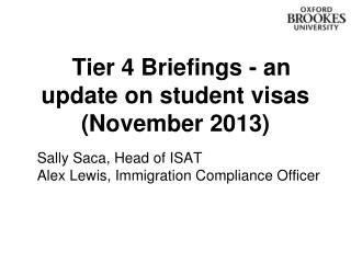 Tier 4 Briefings - an update on student visas (November 2013)