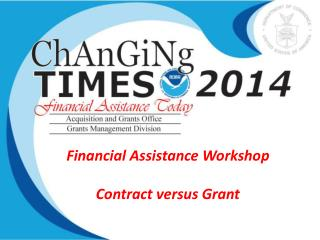 Financial Assistance Workshop Contract versus Grant