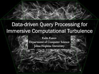 Data-driven Query Processing for Immersive Computational Turbulence