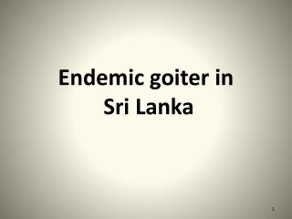 Endemic goiter  in S ri  L anka
