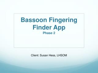 Bassoon Fingering Finder App Phase 2