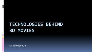 Technologies behind  3D Movies