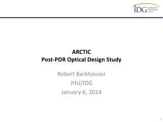 ARCTIC Post-PDR Optical  Design  Study