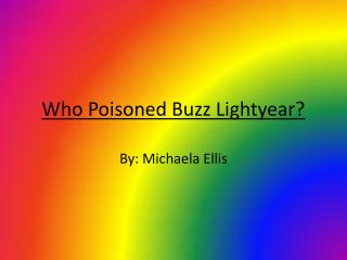 Who Poisoned Buzz  Lightyear ?