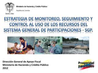 Dirección General de Apoyo Fiscal  Ministerio de Hacienda y Crédito Público  2012