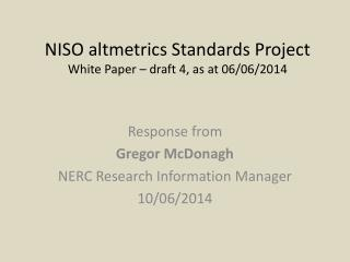 NISO altmetrics  Standards Project  W hite  P aper � draft 4, as at 06/06/2014