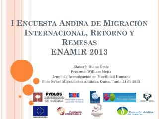 I Encuesta  A ndina de Migración Internacional, Retorno y Remesas ENAMIR 2013