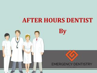 Need An After Hours Dentist