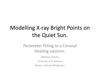 Modelling X-ray Bright Points on the Quiet Sun.