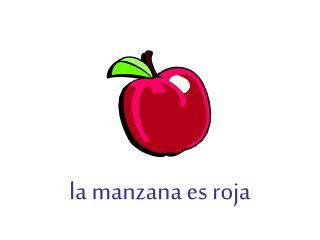 la  manzana es roja