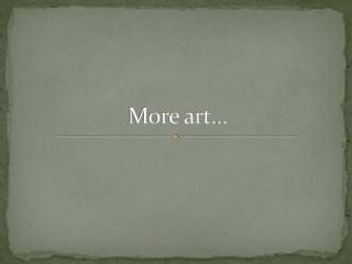 More art…
