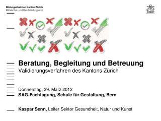 Kaspar Senn,  Leiter Sektor Gesundheit, Natur und Kunst