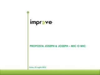 PROPOSTA JOSEPH &  JOSEPH  – MIC O MIC