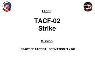 TACF-02 Strike