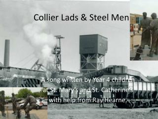 Collier Lads & Steel Men
