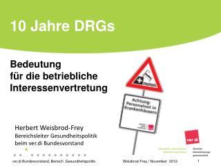 10 Jahre DRGs  Bedeutung für die betriebliche  Interessenvertretung