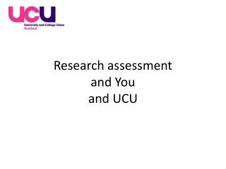 Research assessment  and You  and UCU