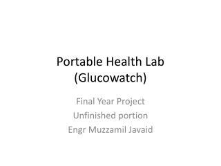 Portable  Health Lab ( Glucowatch )