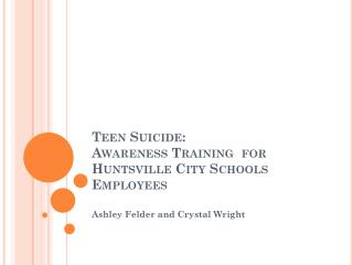 Teen Suicide:  Awareness Training  for Huntsville City Schools Employees