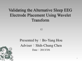 Validating the Alternative Sleep EEG  Electrode  Placement Using Wavelet Transform