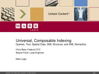Universal,  Composable  Indexing Queries, Text, Spatial Data, XML Structure, and XML Semantics