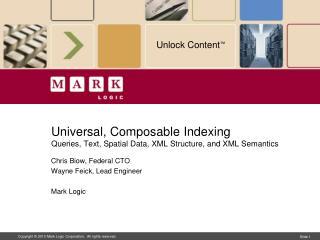 Universal,  Composable  Indexing Queries, Text, Spatial Data, XML Structure, and XML Semantics
